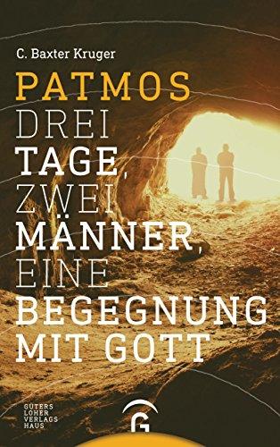 Patmos: Drei Tage, zwei Männer, eine Begegnung mit Gott (German Edition)