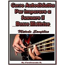 Corso autodidatta per Imparare a suonare il basso elettrico: metodo semplice