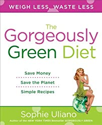 The Gorgeously Green Diet by Sophie Uliano (2009-12-29)