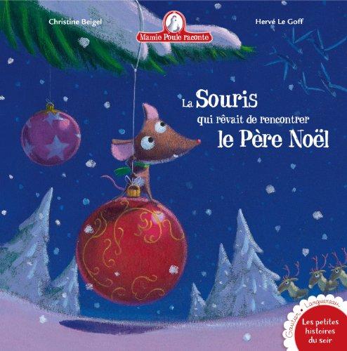 Mamie Poule raconte - La souris qui rêvait de rencontrer le Père Noël par Christine Beigel