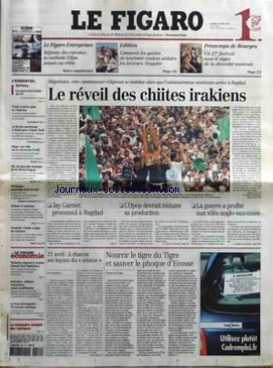 FIGARO (LE) [No 18259] du 22/04/2003 - REFORME DES RETRAITESLA METHODE FILLON PASSEE AU CRIBLE - COMMENT LES GUIDES DE TOURISME VEULENT SEDUIRE LES LECTEURS. ENQUETE - UN 27E FESTIVAL SOUS LE SIGNE DE LA DIVERSITE MUSICALE - LES NOUVEAUX HABITS DU FN - L'INDE TEND LA MAIN AU PAKISTAN - LA FIN DU CAUCHEMAR A DUBAI POUR TOURIA TOULI - ISLAMUN VOILE SUR LE SUCCES DE L'UOIF - ELFLA NOUVELLE STRATEGIE DE LE FLOCH-PRIGENT - MENINGITEDEPISTAGE TOUT-TERRAIN - FOOTBALLL'ITALIE A FAIM DE VICTOIRES - LE R
