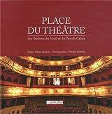 Place du théâtre : Les théâtres du Nord et du Pas-de-Calais