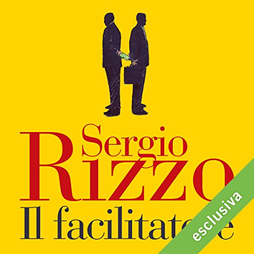 Il facilitatore | Sergio Rizzo