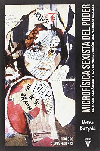 Microfísica sexista del poder: El caso Alcàsser y la construcción del terror sexual (Ensayo) por Nerea Barjola Ramos
