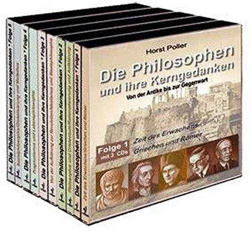Die Philosophen und ihre Kerngedanken: Gesamtausgabe in 5 Folgen - Autor: