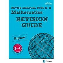 REVISE Edexcel GCSE (9-1) Mathematics Higher Revision Guide (REVISE Edexcel GCSE Maths 2015)
