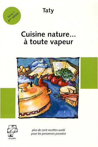 Cuisine Nature... a toute vapeur