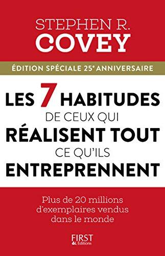 Les 7 habitudes de ceux qui réussissent tout ce qu'ils entreprennent par Stephen R. COVEY