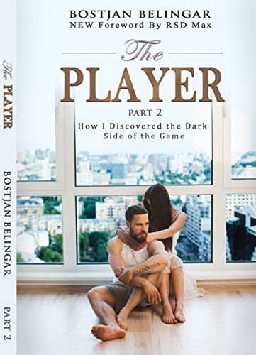 The Player: How I Discovered the Dark Side of the Game (Volume 2) (English Edition)