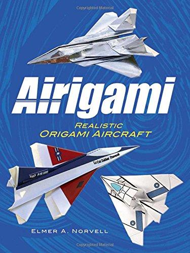 Airigami: Realistic Origami Aircraft (Dover Origami Papercraft) por Elmer A. Norvell