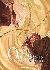 Mondes miroirs, tome 2 : L'ombre des arches par Vincent Mondiot