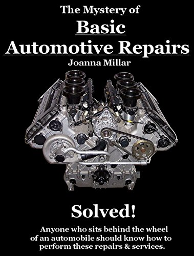 the-mystery-of-basic-automotive-repairs-solved-the-mystery-of-solved-english-edition
