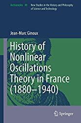 History of Nonlinear Oscillations Theory in France (1880-1940) (Archimedes Book 49) (English Edition)
