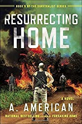 Resurrecting Home: A Novel (The Survivalist Series) by A. American (2014-12-31)