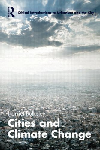 Cities and Climate Change (Routledge Critical Introductions to Urbanism and the City) by Harriet Bulkeley (2013-02-02)
