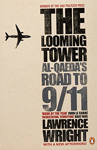 The Looming Tower: Al Qaeda's Road to 9/11 (Wright The Looming Tower)