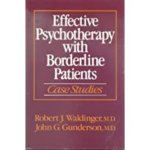 Intensive Psychotherapy with Borderline Patients First edition by Waldinger, Robert J., Gunderson, John G. (1987) Hardcover