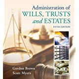 Administration of Wills, Trusts, and Estates by Gordon Brown (2012-02-22)