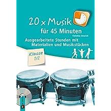 20 x Musik für 45 Minuten – Klasse 1/2: Ausgearbeitete Stunden mit Materialien und Musikstücken