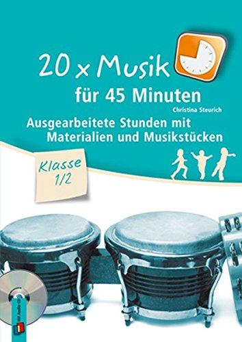 20 x Musik für 45 Minuten - Klasse 1/2: Ausgearbeitete Stunden mit Materialien und Musikstücken