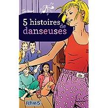 5 histoires de danseuses