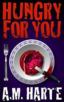 Hungry For You (English Edition) di [Harte, AM]