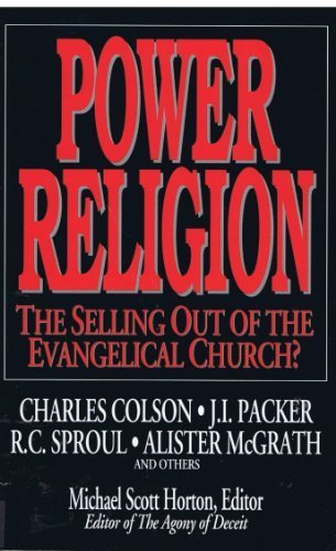Power Religion: The Selling Out of the Evangelical Church? by Charles W. Colson (1992-06-02)