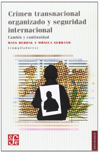 Crimen Transnacional Organizado y Seguridad Internacional: Cambio y Continuidad (Sociologa)