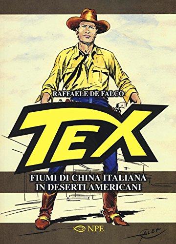 Tex. Fiumi di china italiana in deserti americani. Ediz. illustrata