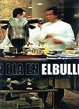 Un Dia En El Bulli (A day at El Bulli)