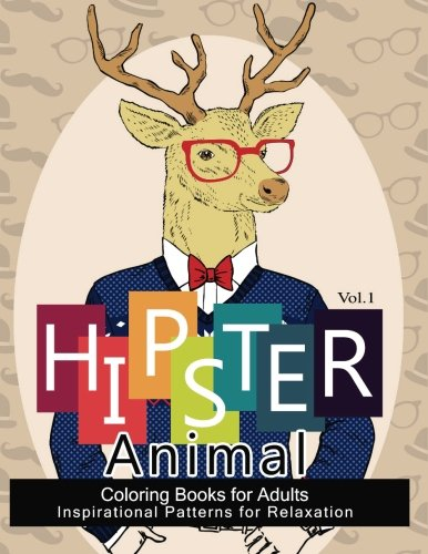 Hipster Animal Coloring Book For Adults: You've Probably Never Colored It (Sacred Mandala Designs and Patterns Coloring Books for Adults) (Hipster Coloring Book) - Hipster-designs