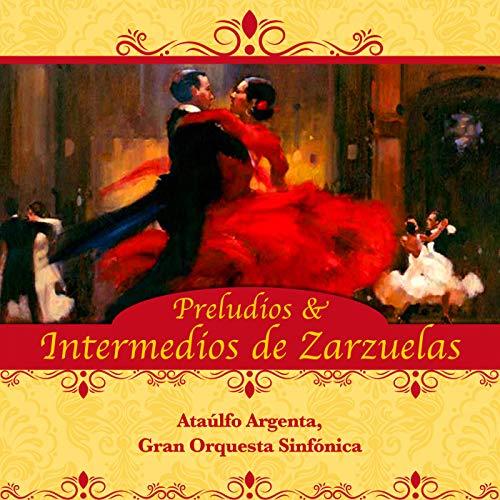 El baile de Luis Alonso: Preludio de Gran Orquesta Sinfónica ...