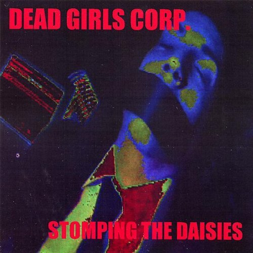 Stompin the Daisies Remixes From I Like Daisies by Dead Girls Corp.