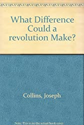 What Difference Could a revolution Make?