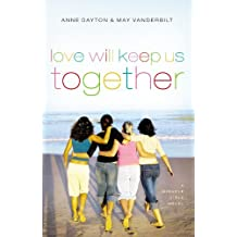 Love Will Keep Us Together (Miracle Girls) by Anne Dayton (2010-04-30)