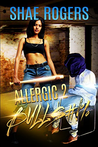 Allergic to Bull$#&! (Keep it to yourself Book 1)