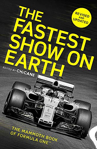 The Fastest Show on Earth: The Mammoth Book of Formula One™ por Chicane