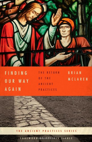 Finding Our Way Again: The Return of the Ancient Practices