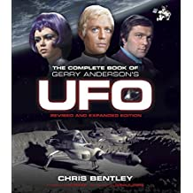 The Complete Book of Gerry Anderson's UFO (revised and expanded edition)