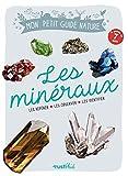 Les minéraux : Les repérer, les observer, les identifier...