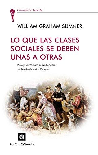 Lo que las clases sociales de deben una a otras (La Antorcha)
