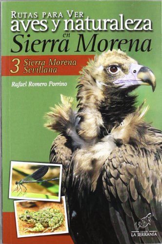 Descargar gratis Rutas para ver aves y naturaleza en sierra morena.: sierra morena sevillana 3 EPUB!