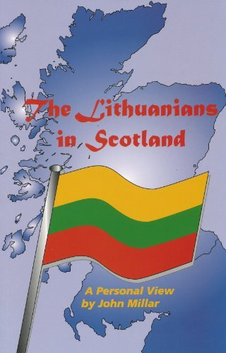 The Lithuanians in Scotland: A Personal View by John Millar (1998-05-02)
