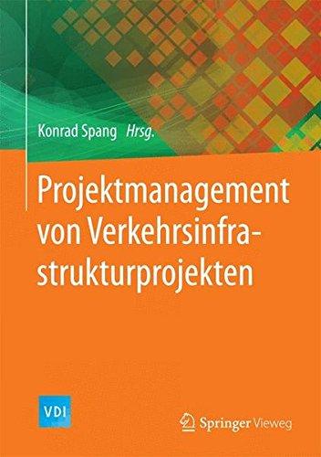 Projektmanagement von Verkehrsinfrastrukturprojekten (VDI-Buch)