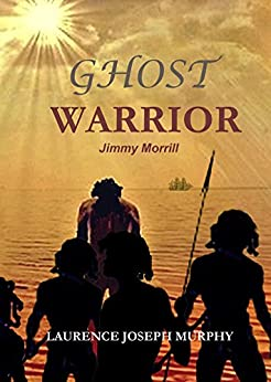 Ghost Warrior Jimmy Morrill by [Murphy, Laurence]