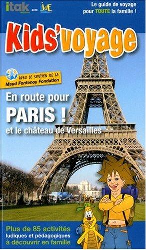 En Route pour Paris et le Château de Versailles