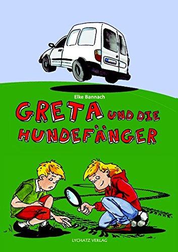 Greta und die Hundefänger: Gretas 2. Fall