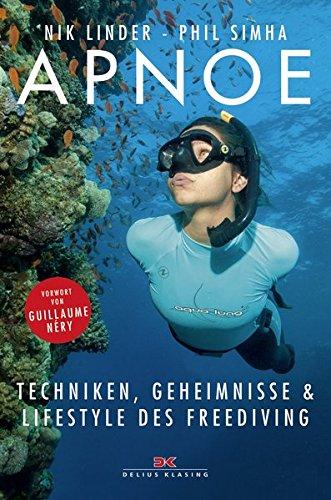 Apnoe: Techniken, Geheimnisse und Lifestyle des Freediving
