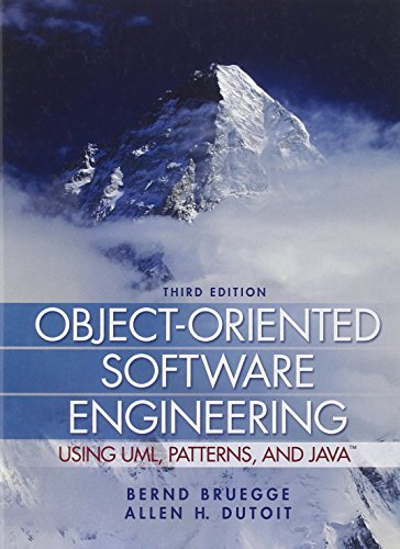 Object-Oriented Software Engineering Using UML, Patterns, and Java (3rd Edition) by Bernd Bruegge Allen H. Dutoit(2009-08-08)