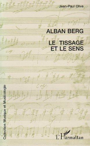 Alban Berg: Le tissage et le sens